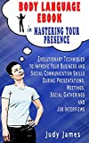 img - for Body Language eBook in Mastering your Presence: Evolutionary Techniques to Improve Your Business and Social Communication Skills in Presentations, Meetings, Social Gatherings and Job Interviews book / textbook / text book