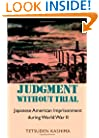 Judgment Without Trial: Japanese American Imprisonment During World War II (Schott and Laurie Oki Series in Asian American Studies)