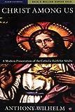 Christ Among Us: A Modern Presentation of the Catholic Faith for Adults (6th Edition)
