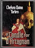A Candle for D'Artagnan: An Historical Horror Novel (Atta Olivia Clemens No 3) (0312932022) by Yarbro, Chelsea Quinn