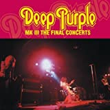 MK III The Final Concerts [2 CD Reissue] by Deep Purple (2011-08-16)