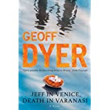 Jeff in Venice, Death in Varanasiby Geoff Dyer