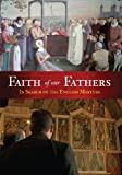 Faith of Our Fathers: In Search of the English Martyrs