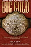 img - for Big Gold: A Close Look at Pro Wrestling's Most Celebrated Championship Belt book / textbook / text book