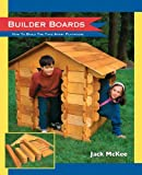 img - for Builder Boards: How to Build the Take-Apart Playhouse book / textbook / text book