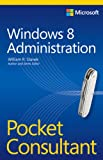 Windows 8 Administration Pocket Consultant (073566613X) by Stanek, William R.