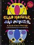 Glad Monster, Sad Monster: A Book abo...