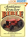Antique Tractor Bible: The Complete G...