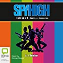 Spy High Episode 2: The Chaos Connection Audiobook by A. J. Butcher Narrated by Richard Aspel