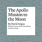 The Apollo Mission to the Moon   David Angus