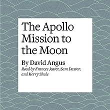 The Apollo Mission to the Moon | Livre audio Auteur(s) : David Angus Narrateur(s) : Kerry Shale