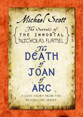 The Death of Joan of Arc: A Lost Story from the Secrets of the Immortal Nicholas Flamel