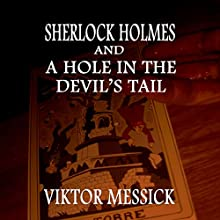 Sherlock Holmes and a Hole in the Devil's Tail Audiobook by Viktor Messick Narrated by Kevin Theis
