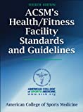 img - for ACSM's Health/Fitness Facility Standards and Guidelines-4th Edition book / textbook / text book