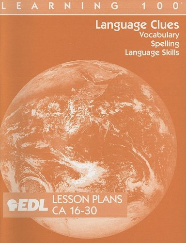 Language Clues Lesson Plans, CA 16-30: Vocabulary, Spelling, Language Skills (EDL Learning 100 Language Clues) (Ca Ged compare prices)
