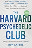 img - for The Harvard Psychedelic Club: How Timothy Leary, Ram Dass, Huston Smith, and Andrew Weil Killed the Fifties and Ushered in a New Age for America book / textbook / text book