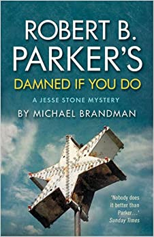 Robert b parker s damned if you do a jesse stone mystery amazon co