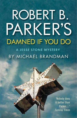 Michael Brandman: Robert B. Parker's Damned If You Do. A Jesse Stone Mystery
