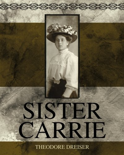 essays on theodore dreiser Sister carrie term papers and essays  book review looks at how the protagonist carrie in theodore dreiser's novel sister carrie does not think for herself.