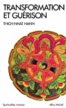 Transformation et guérison : Le Sutra des quatre établissements de l'attention par Hanh
