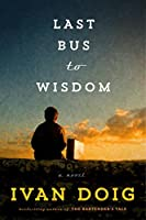 Last Bus to Wisdom: A Novel