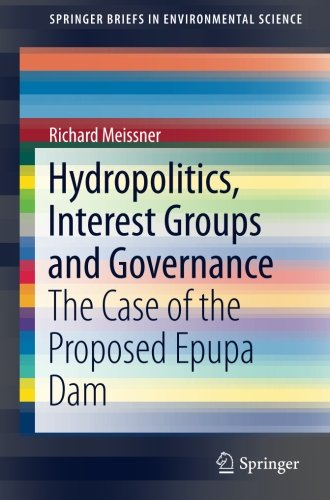 Hydropolitics, Interest Groups and Governance: The Case of the Proposed Epupa Dam (SpringerBriefs in Environmental Scien
