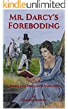 Mr. Darcy's Foreboding: A Pride and Prejudice Variation (English Edition)