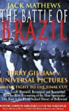 """The Battle of """"Brazil"""": Terry Gilliam V Universal Pictures - The Fight to the Final Cut of a Film Classic (Applause Screenplay Series): Terry ... Pictures in the Fight to the Final Cut"""