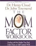 Mom Factor Workbook, The (0310215331) by Cloud, Henry