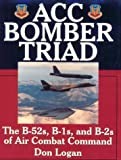 img - for ACC Bomber Triad: The B-52s, B-1s, and B-2s of Air Combat Command (Schiffer Military History) book / textbook / text book