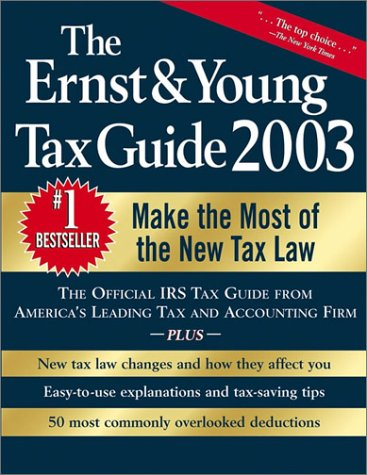 The Ernst & Young Tax Guide 2003 (Ernst and Young Tax Guide)