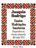RODRIGO  CUATRO MADRIGALES AMATORIOS  HIGH VOICE/PF  (SP F)
