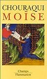 echange, troc Chouraqui Andre - Moise - voyage aux confins d'un mystere revele et d'une utopie