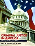 Criminal Justice in America: Theory, Practice, and Policy (3rd Edition)