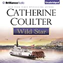 Wild Star: The Star Series Audiobook by Catherine Coulter Narrated by Chloe Campbell