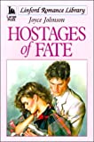 Hostages of Fate (Linford Romance Library (Large Print)) (0708956505) by Johnson, Joyce