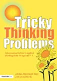img - for Tricky Thinking Problems: Advanced Activities in Applied Thinking Skills for Ages 6-11 book / textbook / text book