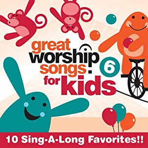 Great Worship Songs for Kids 6