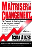 echange, troc Ichak Adizes - Maitriser Le Changement / Mastering Change