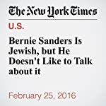 Bernie Sanders Is Jewish, but He Doesn't Like to Talk about it | Joseph Berger