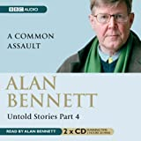 Alan Bennett, Untold Stories: Common Assault Pt. 4