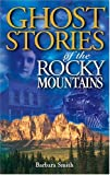 img - for Ghost Stories of the Rocky Mountains book / textbook / text book