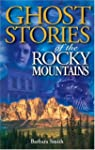 Ghost Stories of the Rocky Mountains...