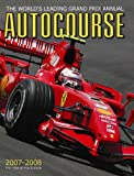 Autocourse 2007/2008: The World's Leading Grand Prix Annual (Autocourse: The World's Leading Grand Prix Annual)
