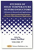 Studies of High Temperture Conductors (Advances in Research and Applications): Diverse Superconducting Systems and Some Miscellaneous Applications (Studies of High Temperature Superconductors)