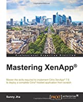 Mastering XenApp® Front Cover
