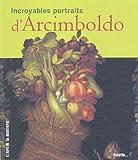 echange, troc Claudia Strand - Incroyables portraits d'Arcimboldo