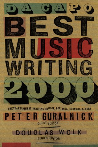 Da Capo Best Music Writing 2000, PETER GURALNICK, DOUGLAS WOLK