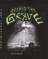 Beyond the Grave (The Unexplained)