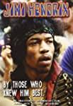 Jimi Hendrix - By Those Who Knew Him...